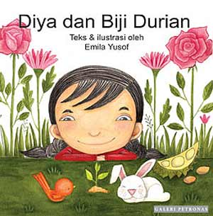 Diya dan Biji Durian (Diya and the Durian Seed) by Emila Yusof (Petronas Gallery (Malaysia), 2010)