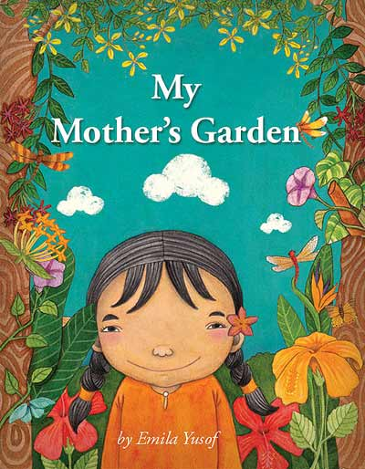 My Mother's Garden by Emila Yusof (One Red Flower Press (Malaysia), 2010)