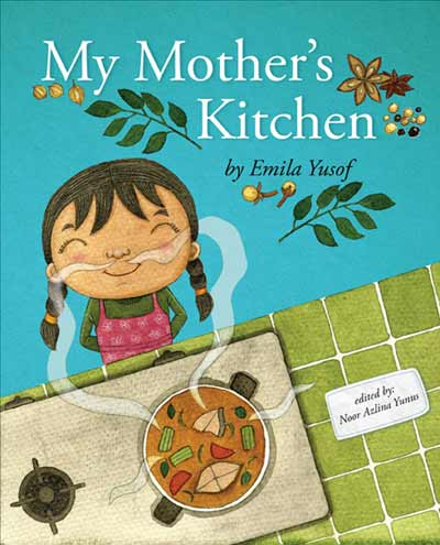 My Mother's Kitchen by Emila Yusof (Oyez!Books (Malaysia), 2013)