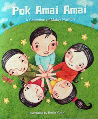 Pok Amai Amai: A Selection of Malaysian Pantun, by Emila Yusof