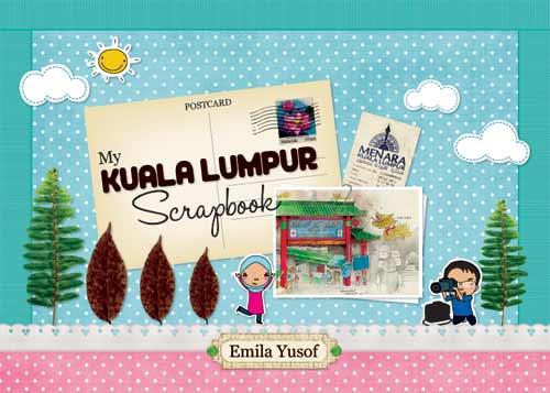 'My Kuala Lumpur Scrapbook' by Emila Yusof
