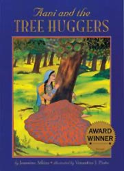 Aani and the Tree Huggers, written by Jeannine Atkins, illustrated by Venantius J. Pinto (Lee & Low Books, 1995/2013)