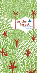 In the Forest, by Anouck Boisrobert and Louis Rigaud, story by Sophie Strady (Tate Publishing, 2011)