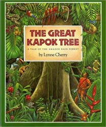 The Great Kapok Tree: A Tale of the Amazon Rainforest, by Lynne Cherry (Harcourt Brace, 1990)