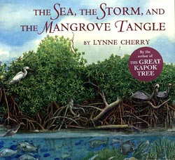 The Sea, the Storm, and the Mangrove Tangle, by Lynne Cherry (Farrar Straus Giroux, 2004)