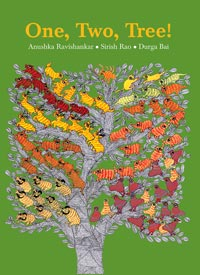 One, Two, Tree! written by Anushka Ravishankar, illustrated by Durga Bai (Tara Books, 2003, paperback 2014)