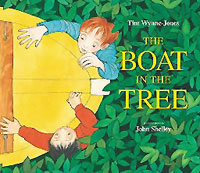 The Boat in the Tree, written by Tim Wynne-Jones, illustrated by John Shelley (Front Street, 2007)