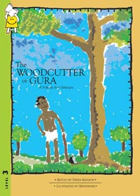 The Woodcutter of Gura, retold by Veena Seshadri, illustrated by Greystoke (Pratham Books, 2008)