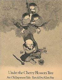 Under the Cherry Blossom Tree, by Allen Say (Walter Lorraine Books, Houghton Mifflin, 1974/1997, paperback 2005)