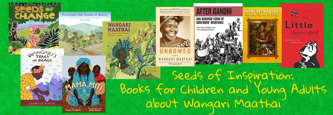 'Seeds of Inspiration: Books for Children and Young Adults about Wangari Maathai' - Mirrors Windows Doors article