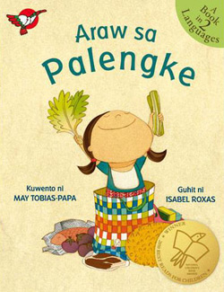 A Day in the Market/Araw sa Palengke, written by May Tobias-Papa, illustrated by Isabel Roxas (Adarna House, 2008)