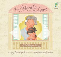 From Manila with Love: A Balikhayan Story, written by Amy Luna Capelle, illustrated by Auri Asuncion Yambao (Tahanan Books, 2015)