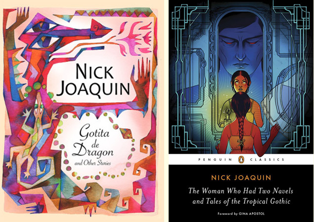 Stories by Nick Joaquin: 'Gotita de Dragon and Other Stories' (Anvil Publishing) - for children; and 'The Woman Who Had Two Navels and Tales of the Tropical Gothic' (Penguin Classics, 2017)- for adults
