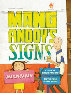 Mang Andoy's Signs, written by Mailin Paterno, illustrated by Isabel Roxas (Tahanan Books, 2015)