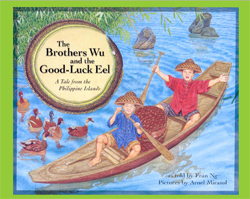 The Brothers Wu and the Good Luck Eel, written by Fran Ng, illustrated by Arnel Mirasol (Tahanan Books, 1998)