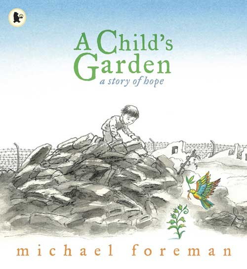 A Child's Garden by Michael Foreman (Walker Books, 2009)