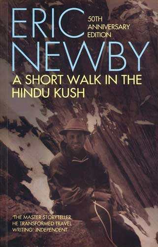 A Short Walk in the Hindu Kush, by Eric Newby