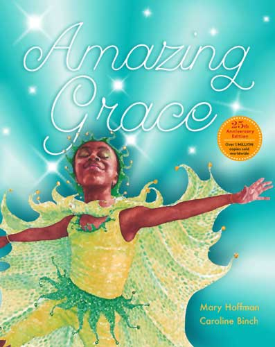 25th Anniversary Edition of Amazing Grace by Mary Hoffman and Caroline Binch, with Afterwords by Floella Benjamin and LeVar Burton (Frances Lincoln, 2015)