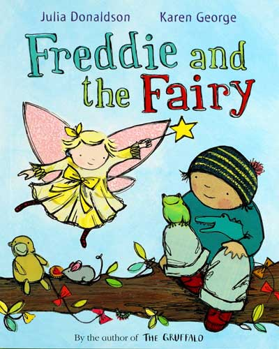 Freddie and the Fairy, written by Julia Donaldson, illustrated by Karen George (Macmillan Children's Books, 2015) - IBBY Outstanding Books For and About Young People with Disabilities