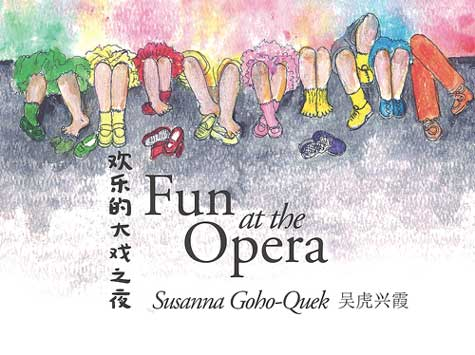 Fun at the Opera by Susanna Goho-Quek (Oyez! Books, 2014)