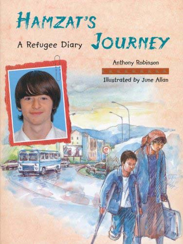 Hamzat's Journey: A Refugee Diary, written by Anthony Robinson, illustrated by June Allan (Frances Lincoln, 2009)