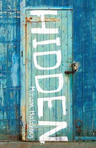 Hidden by Miriam Halahmy (Meadowside Children's Books 2011/Albury Books, 2014) - a refugee story