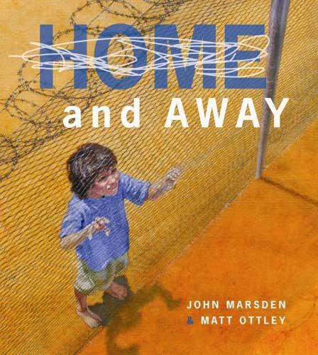 Home and Away, written by John Marsden, illustrated by Matt Ottley (Lothian Children's Books, 2008)