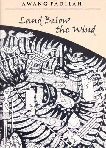 Land Below the Wind by Awang Fadilah (Picture Book Art (Malaysia), 2011)