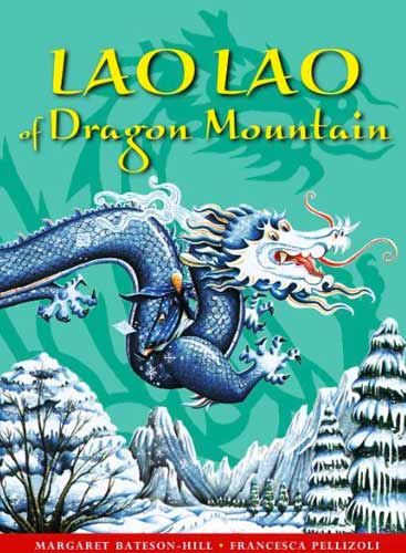 Lao Lao of Dragon Mountain, written by Margaret Bateson-Hill, illustrated by Francesca Pelizzoli, Chinese text by Manyee Wan, paper-cuts by Sha-Liu Qu (Alanna Books, 2014)