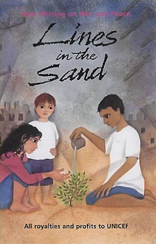 Lines in the Sand: New Writing on War and Peace, anthology compiled by Mary Hoffman and Rhiannon Lassiter in aid of UNICEF (Frances Lincoln, 2003 (UK)/The Disinformation Company, 2003 (US))