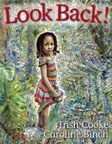 Look Back! writtten by Trish Cooke, illustrated by Caroline Binch (Papilliote Press, 2013)