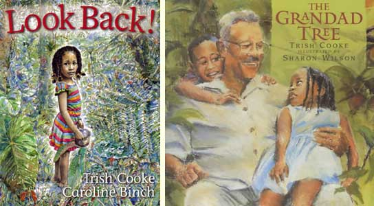 Trish Cooke's books Look Back! illustrated by Caroline Binch (Papillote Press, 2013/Crocodile Press, 2014) and The Grandad Tree, illustrated by Sharon Wilson<br /> (Walker Books/Candlewick Press, 2000)