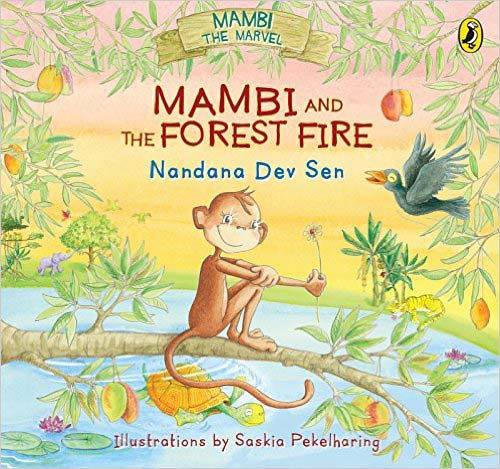 Nanbi and the forest Fire, written by Nandana Dev Sen and illustrated by Saskia Pekelharing (Puffin Books, India)