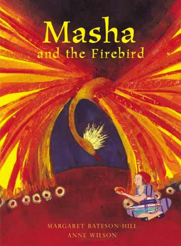 Masha and the Firebird, written by Margaret Bateson-Hill, illustrated by Anne Wilson (Alanna Books, 2014)