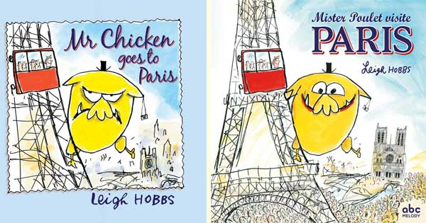 Mr Chicken Goes to Paris / Mister Poulet visite Paris - English and French editions - by Leigh Hobbs