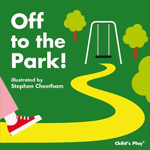 Off to the Park! by Child's Play International, illustrated by Stephen Cheetham