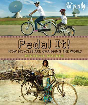 Pedal It! by Michelle Mulder (Orca Footprints, 2013)