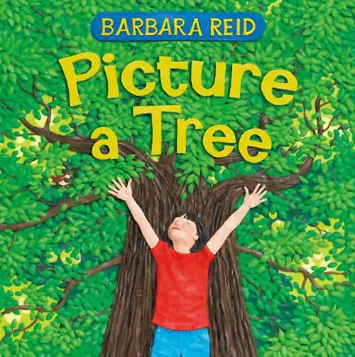 Picture a Tree, by Barbara Reid (Scholastic Canada, 2011)