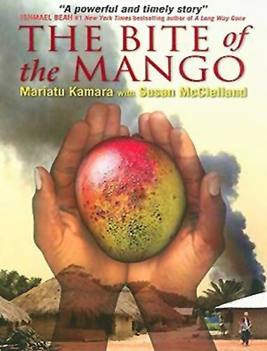 The Bite of the Mango, by Mariatu Kamara with Susan McClelland (Canada: Annick Press, 2008 / UK: Bloomsbury, 2009): 2015 IBBY selection of Outstanding Books for Young People with Disabilities