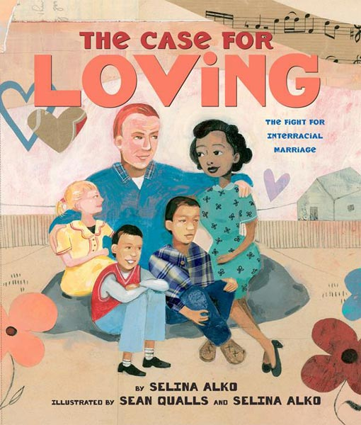 The Case for Loving, written by Selina Alko, illustrated by Sean Qualls and Selina Alko (Arthur E. Levine, 2015)