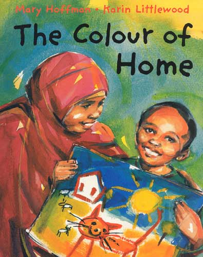 The Colour of Home, a refugee story written by Mary Hoffman, illustrated by Karin Littlewood (Frances Lincoln, 2002/pb 2012)