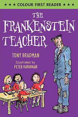 The Frankenstein Teacher, written by Tony Bradman, illustrated by Peter Kavanagh (Corgi Pups, 2012)