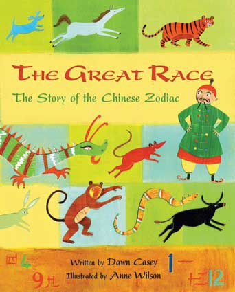 The Great Race: The Story of the Chinese Zodiac - written by Dawn Casey, illustrated by Anne Wilson (Barefoot Books, 2006)
