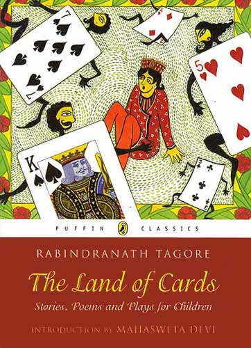 The Land of Cards: Stories, Poems and Plays for Children by Rabindranath Tagore (Puffin India)