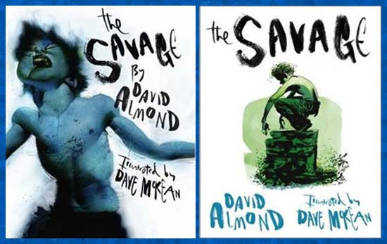 The Savage, written by David Almond, illustrated by Dave McKean (Walker Books, 2008)