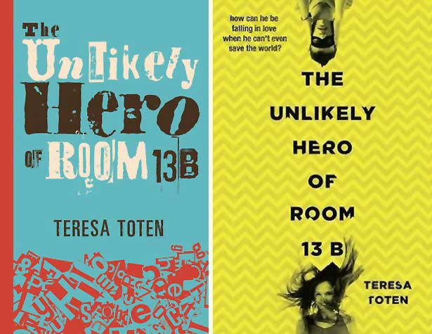 The Unlikely Hero of Room 13B, by Teresa Toten (Doubleday (Canada), 2013 / Delacorte Press (US), 2015) - IBBY 2015 Outstanding Books For and About Young People with Disabilities