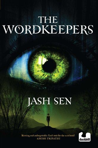 Book one in YA trilogy, The Wordkeepers, by Jash Sen (Duckbill Books, 2013)