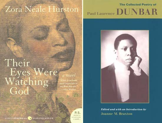 Their Eyes Were Watching God, by Zora Neale Hurston; and The Collected Poetry of Paul Laurence Dunbar