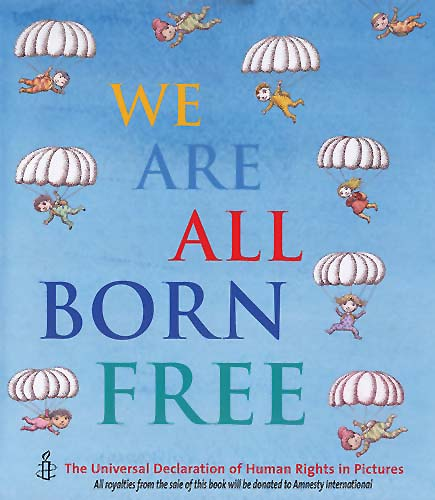We Are All Born Free: The Universal Declaration of Human Rights in Pictures, Forewords by John Boyne and David Tenant, illustrated by Peter Sís (Cover) et al. (Amnesty International (UK)/Frances Lincoln, 2008)
