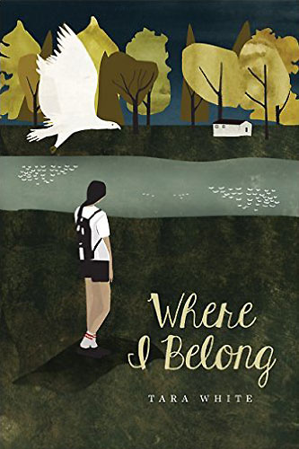 Where I Belong by Tara White (Tradewind Books, 2014 (Canada)/2015 (UK and US))